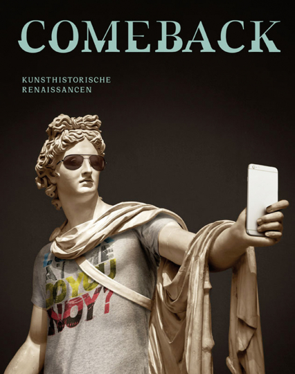 Comeback. Kunsthistorische Renaissancen.