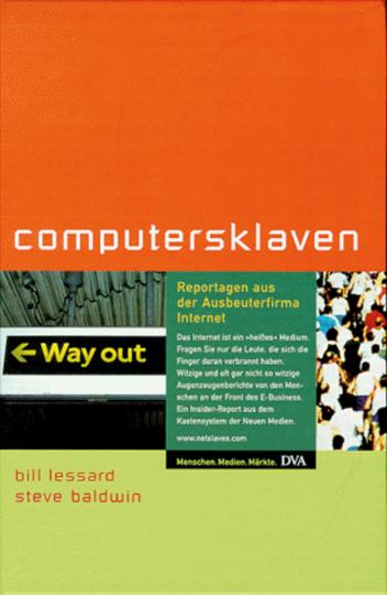 Computersklaven. Reportagen aus der Ausbeuterfirma Internet.