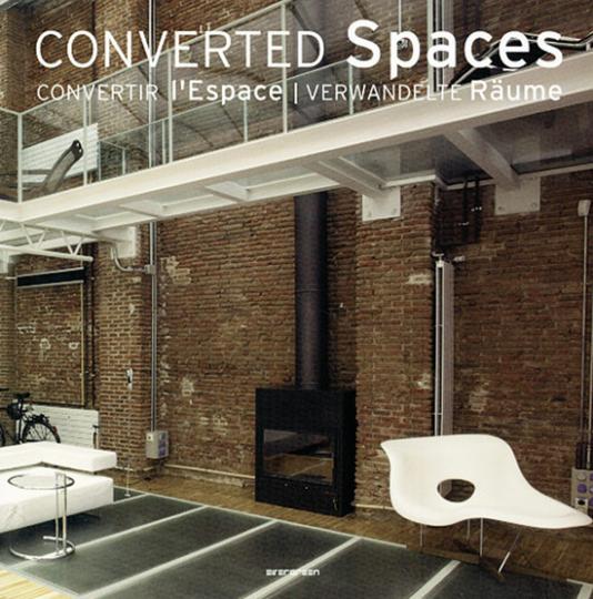 Converted Spaces. Verwandelte Räume.