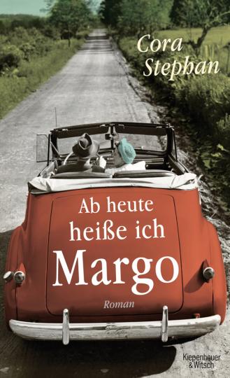 Cora Stephan. Ab heute heiße ich Margo. Roman.