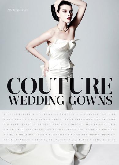Couture Wedding Gowns. Brautkleider der Haute Couture.