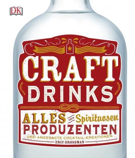 Craft Drinks. Alles über Spirituosen.