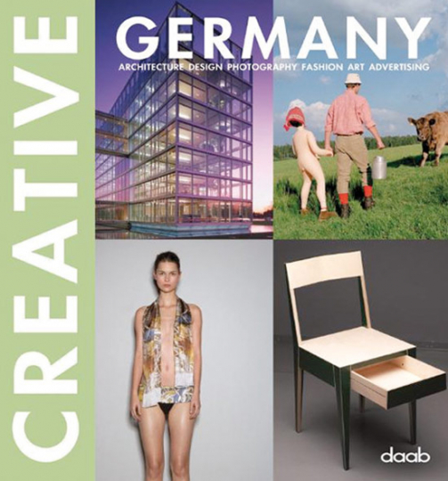 Creative Germany. Architecture Design Photography Fashion Art Advertising.
