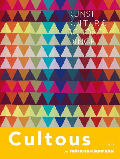 Cultous bei Frölich & Kaufmann. Kunst, Kultur & Schöne Dinge.