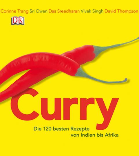 Curry. Die 120 besten Rezepte von Indien bis Afrika.
