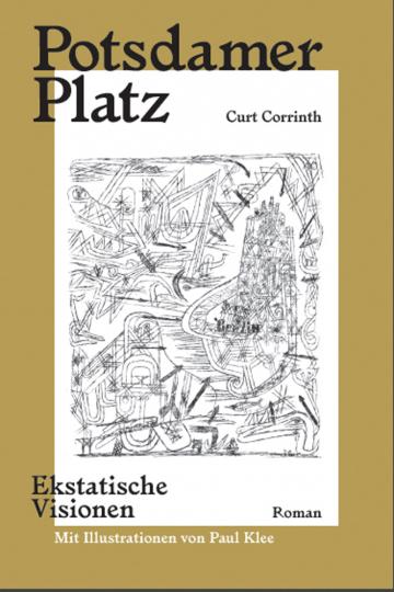 Curt Corrinth. Potsdamer Platz. Mit Illustrationen von Paul Klee.