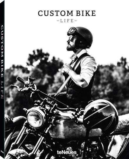 Custom Bike Life. Leidenschaft, Geschichten & Abenteuer.