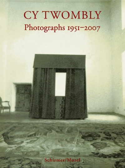 Cy Twombly. Photographs 1951-2007.