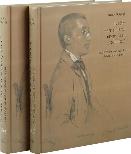 »Da hat Herr Scheffel etwas dazu gedichtet«. Joseph Victor von Scheffel als bildender Künstler. 2 Bände.