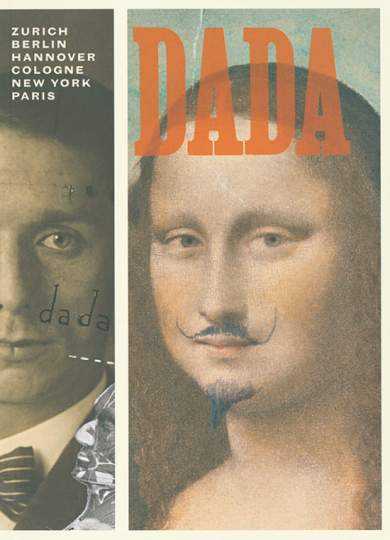 Dada Zurich, Berlin, Hannover, Cologne, New York, Paris.