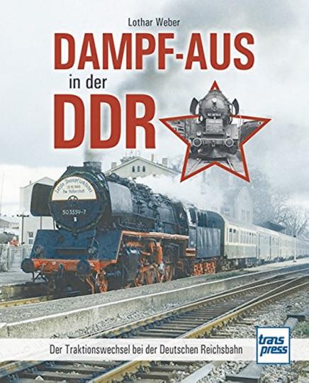 Dampf-Aus in der DDR.