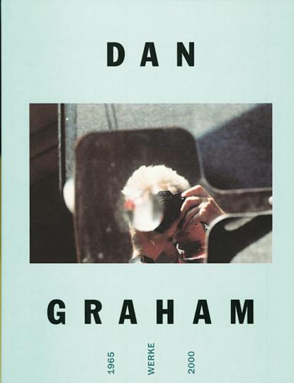 Dan Graham. Werke 1965-2000.