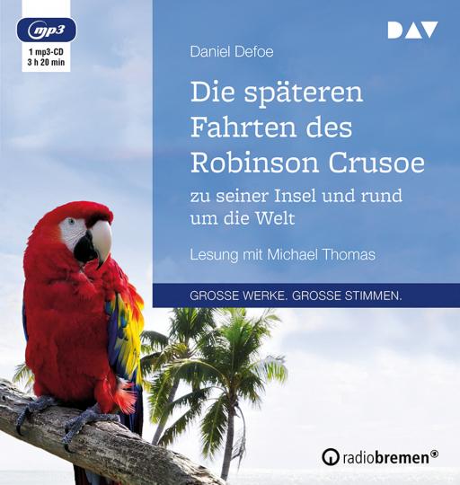 Daniel Defoe. Die späteren Fahrten des Robinson Crusoe zu seiner Insel und rund um die Welt. 1 mp3-CD.