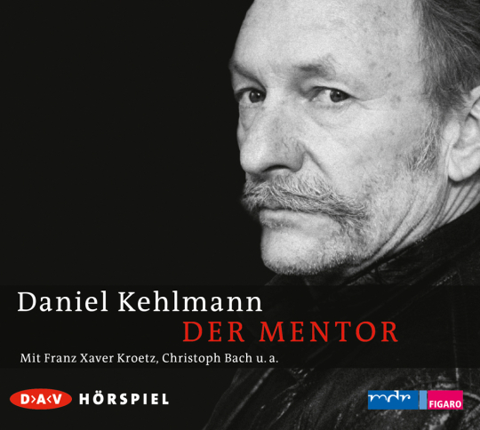 Daniel Kehlmann. Der Mentor. CD.