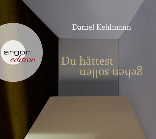 Daniel Kehlmann. Du hättest gehen sollen. 2 CDs.
