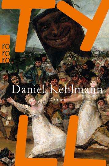 Daniel Kehlmann. Tyll. Roman.