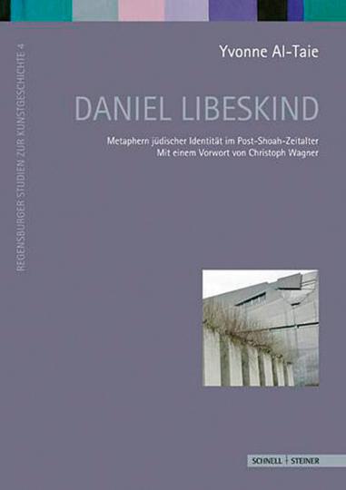 Daniel Libeskind. Metaphern jüdischer Identität im Post-Shoah-Zeitalter.