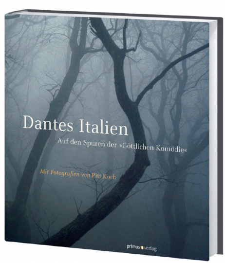 Dantes Italien. Auf den Spuren der »Göttlichen Komödie«.