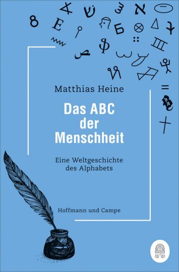 Das ABC der Menschheit. Eine Weltgeschichte des Alphabets.