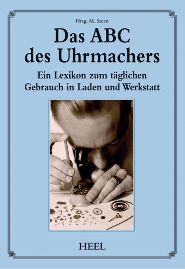 Das ABC des Uhrmachers. Ein Lexikon.