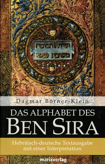 Das Alphabet des Ben Sira. Hebräisch-deutsche Textausgabe mit einer Interpretation.