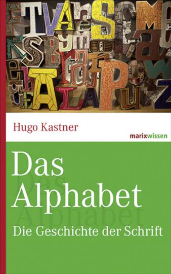 Das Alphabet. Die Geschichte der Schrift.