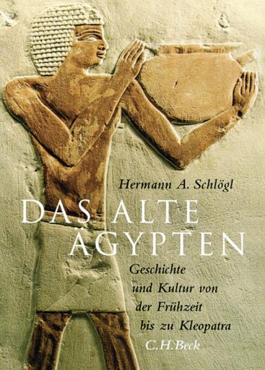 Das Alte Ägypten. Geschichte und Kultur von der Frühzeit bis zu Kleopatra.
