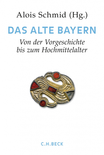 Das Alte Bayern. Von der Vorgeschichte bis zum Hochmittelalter. Handbuch der bayerischen Geschichte, Bd. 1.