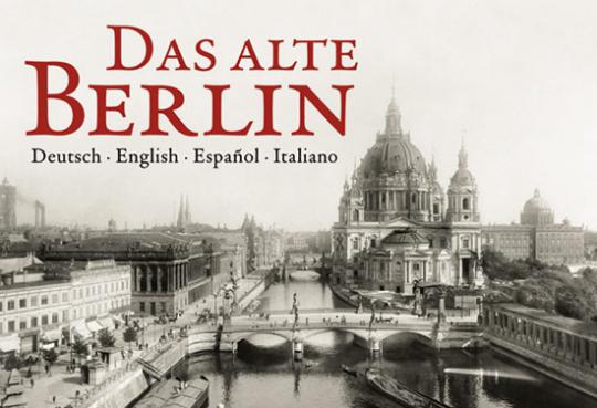 Das alte Berlin.