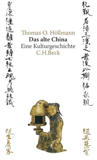 Das alte China. Eine Kulturgeschichte.