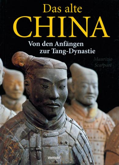 Das alte China. Von den Anfängen zur Tang-Dynastie.