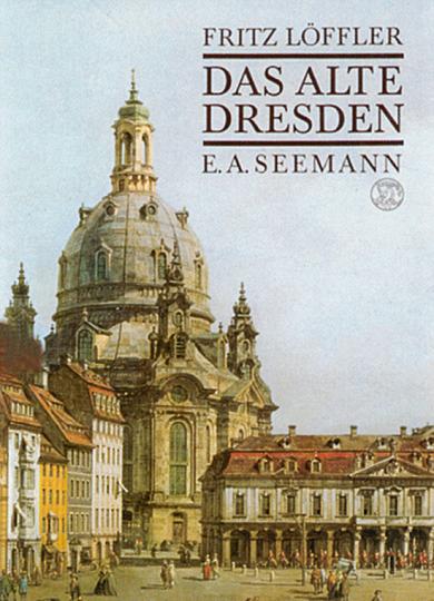 Das alte Dresden. Geschichte seiner Bauten.