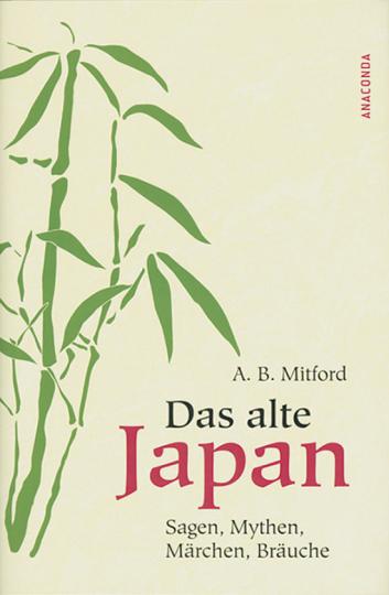 Das alte Japan. Sagen, Mythen, Märchen, Bräuche.