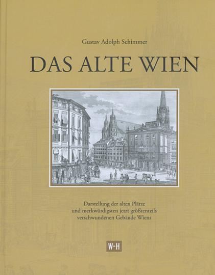 Das alte Wien. Reprint.