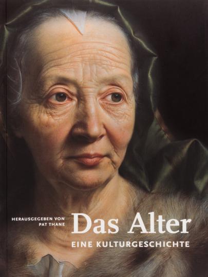 Das Alter. Eine Kulturgeschichte.