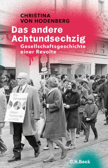 Das andere Achtundsechzig. Gesellschaftsgeschichte einer Revolte.