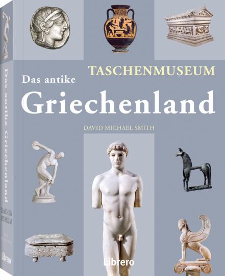 Das antike Griechenland. Taschenmuseum.