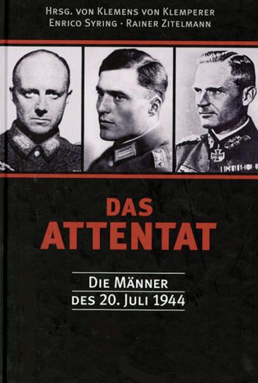 Das Attentat. Die Männer des 20. Juli 1944