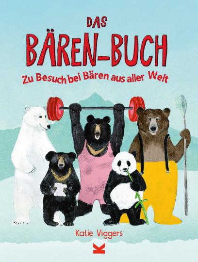 Das Bären-Buch. Zu Besuch bei Bären aus aller Welt.