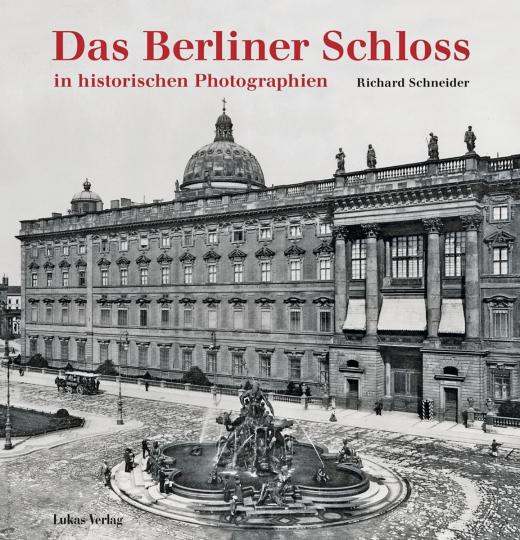 Das Berliner Schloss in historischen Photographien.
