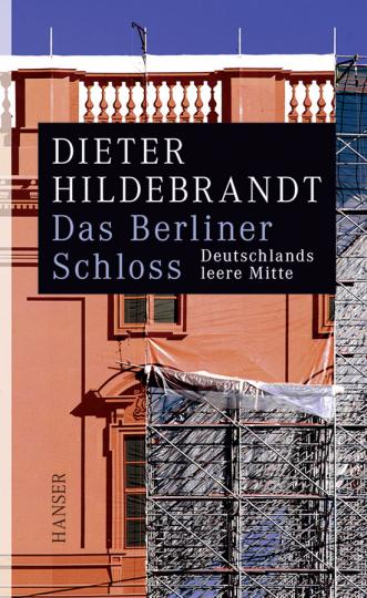 Das Berliner Schloß. Deutschlands leere Mitte.
