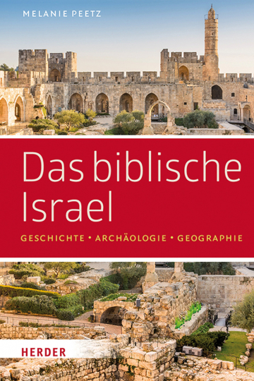 Das biblische Israel. Geschichte, Archäologie, Geographie.