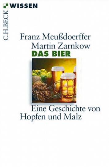 Das Bier - Eine Geschichte von Hopfen und Malz