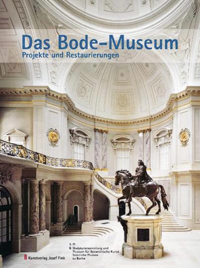 Das Bode-Museum. Projekte und Restaurierungen.