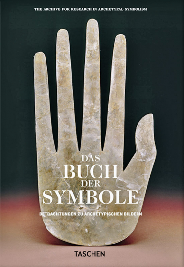 Das Buch der Symbole. Betrachtungen zu archetypischen Bildern.
