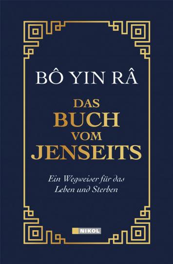 Das Buch vom Jenseits. Ein Wegweiser für das Leben und Sterben.