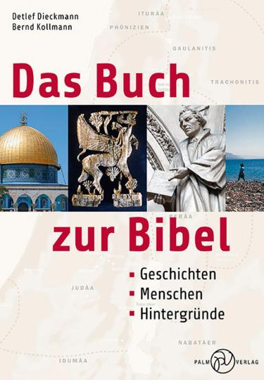 Das Buch zur Bibel. Geschichten, Menschen, Hintergründe.