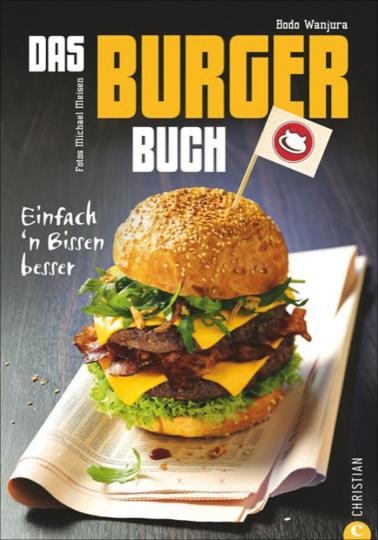 Das Burger-Buch. Einfach 'n Bissen besser.