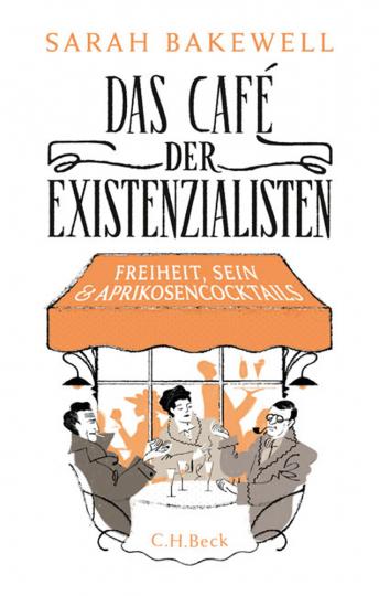 Das Cafè der Existenzialisten. Freiheit, Sein und Aprikosencocktails.