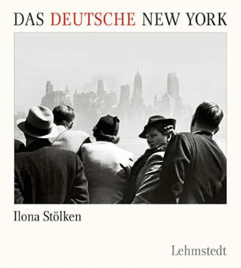 Das Deutsche New York. Eine Spurensuche.